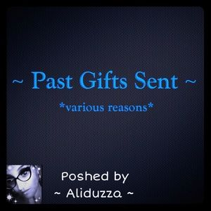 Other - PAST GIFTS GIVEN!!!